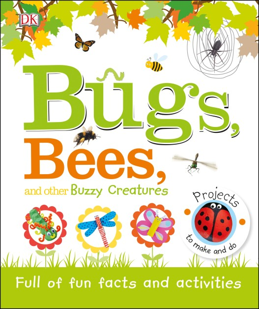 Bugs, Bees, and Other Buzzy Creatures #DKWildLife