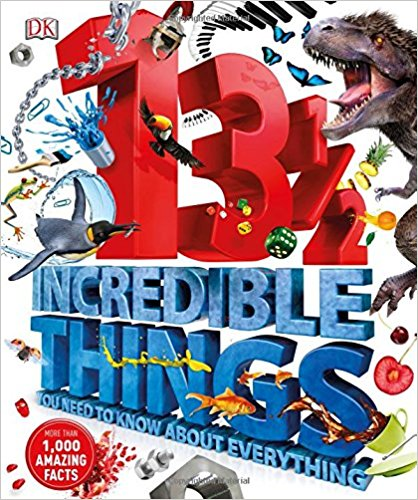 13 1/2 Incredible Things You Need to Know About Everything
