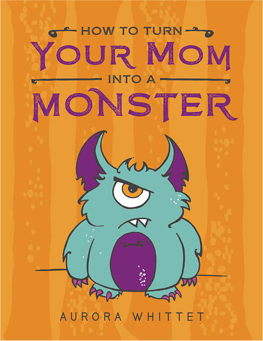 How to Turn Your Mom Into a Monster Book Review