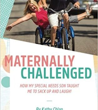Maternally Challenged: How My Special Needs Son Taught Me to Sack Up and Laugh
