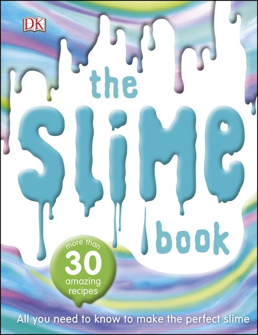 Make March Gooey with The Slime Book #DKMakerMarch