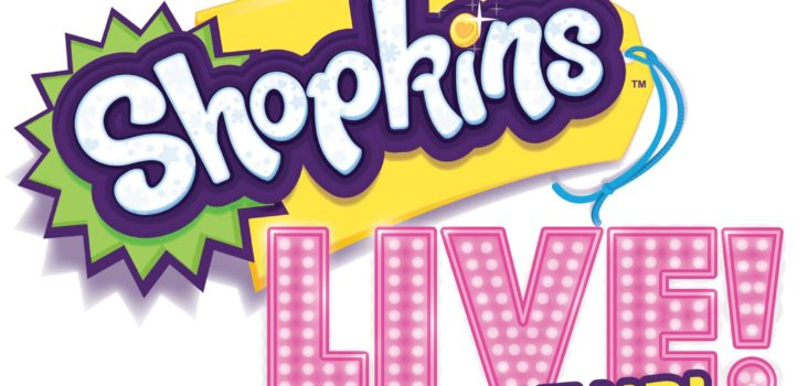 Shopkins Live! Shop It Up! Canadian Tour