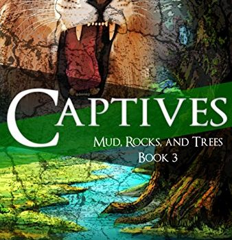 Captives (Mud, Rocks, Trees) Book Three Book Review