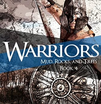 Warriors (Mud, Rock and Trees Book Four)