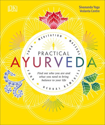 Renew Energy, Decrease Stress and Improve Your Life with Practical Ayurveda