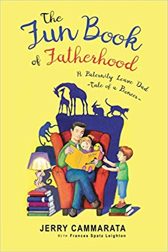 The Fun Book of Fatherood: A Paternity Leave Dad - Tale of a Pioneer