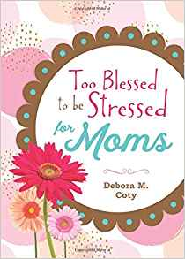 Too Blessed to be Stressed for Moms Book Review